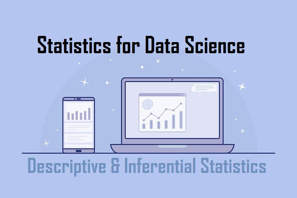 statistics for data science (descriptive and inferential statistics)