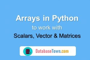 Arrays in Python to Work with Scalars, Vector and Matrices